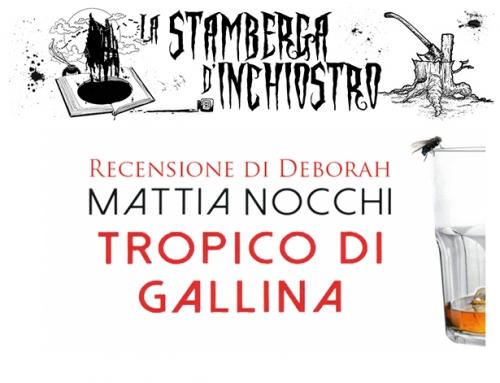 La Stamberga d'Inchiostro – Tropico di Gallina di Mattia Nocchi